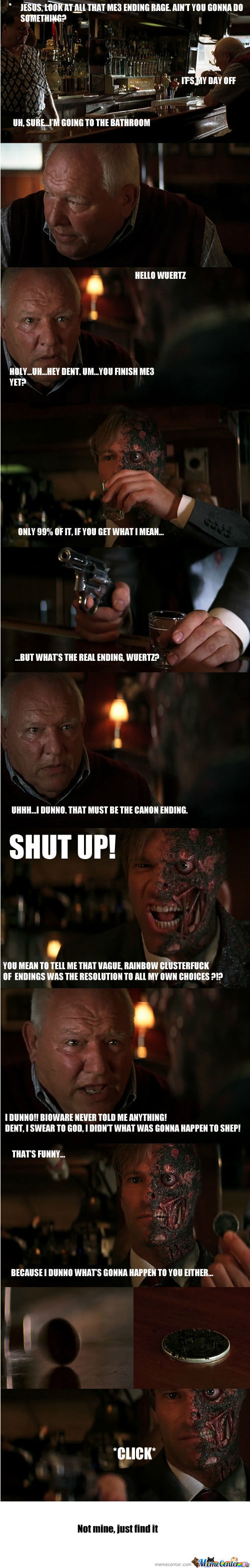 Harvey Dent Doesn't Like The End Of Me3