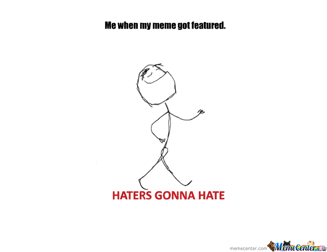 Hater Gonna Hate