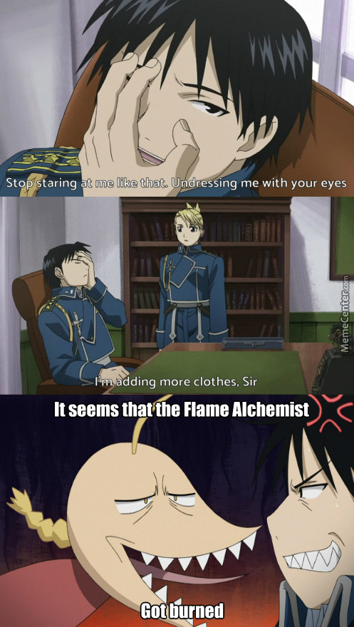 He'll Need A Philosopher Stone To Heal That Burn. (Anime: Fullmetal Alchemist)