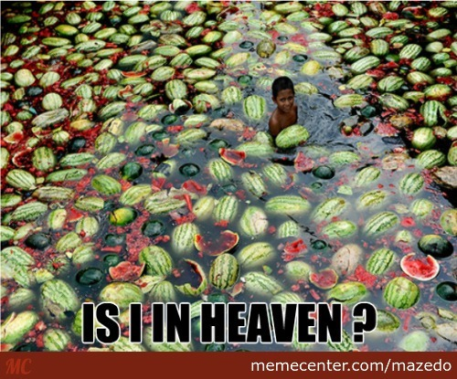 Heaven Of Drinking Water And Watermelons