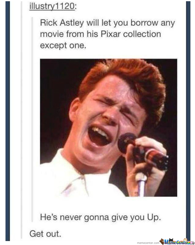 Hes Never Gonna Give You Up