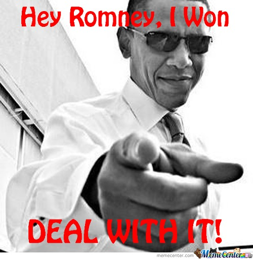 Hey Romney, Deal With It!