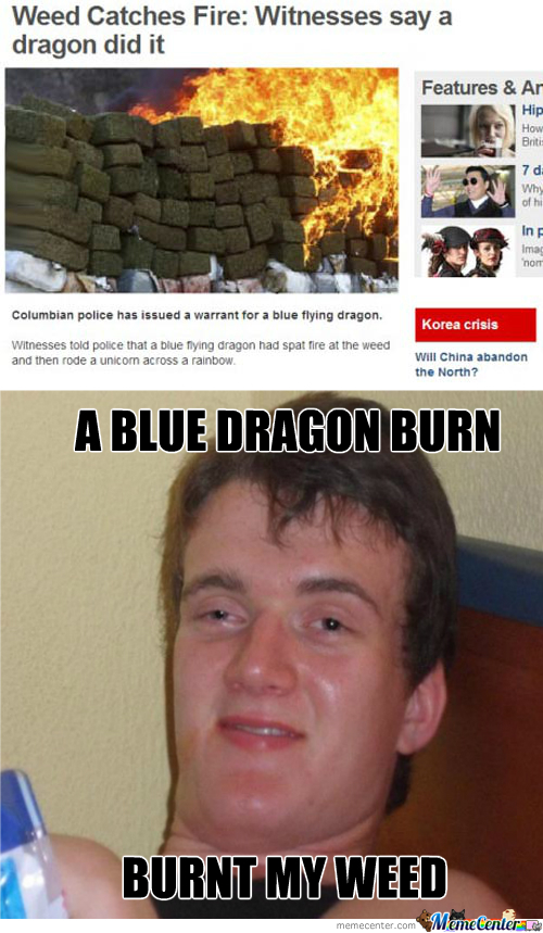 High As Fuck, A Dragon Burnt The Weed