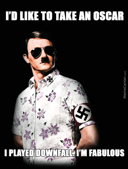 Hitler Demands An Oscar! He's Fabulous!