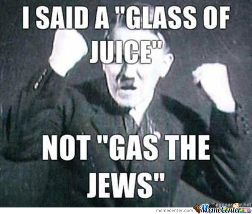 Hitler Ordered Juice !!!