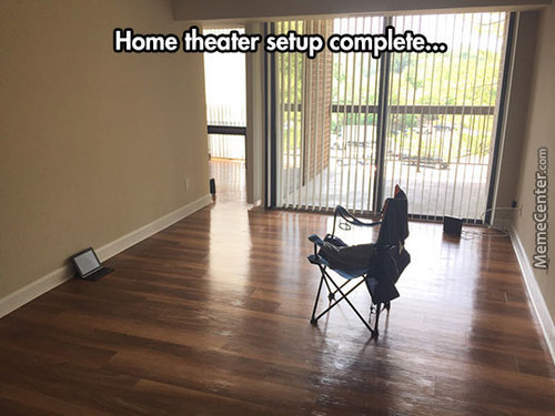 Home Theaters Be Like