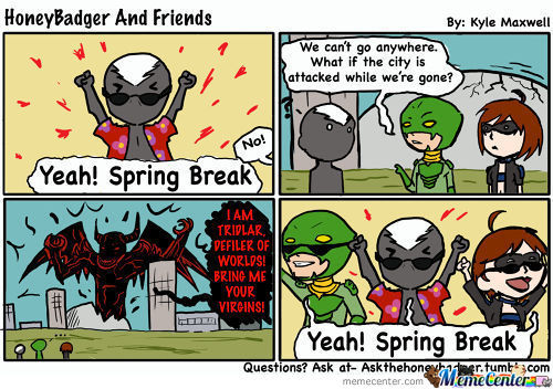 Honeybadger And Friends- Spring Break
