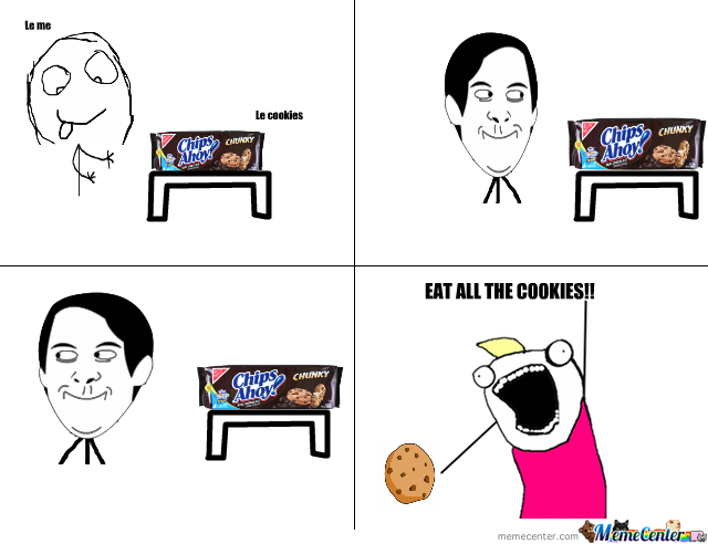 How I Feel When My Mom Buys A Package Of Cookies.