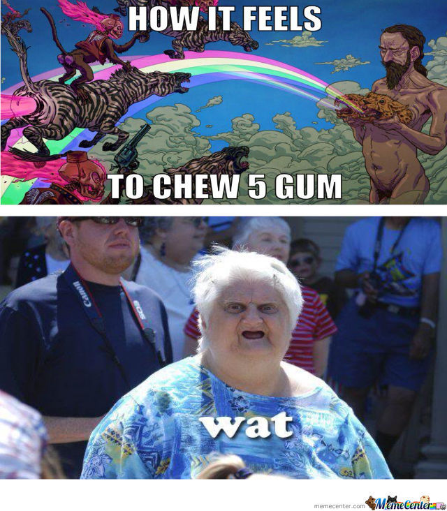 How It Feels To Chew 5 Gum...