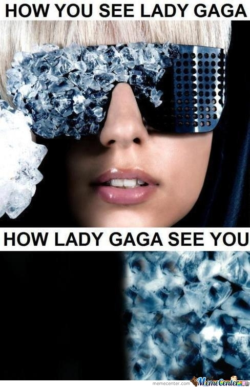 How Lady Gaga Sees You.