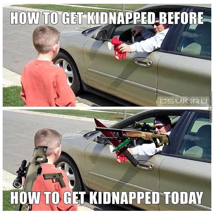 Funny Kidnapping Meme : How to kidnap a csgo player by guest meme center