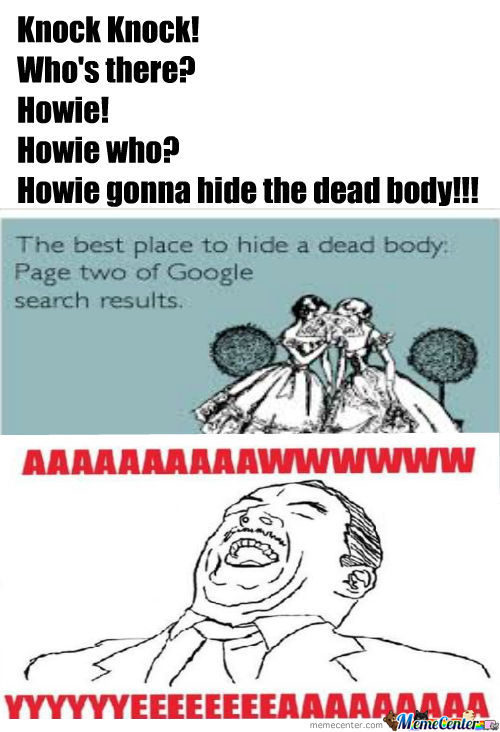 Howie Gonna Hide The Dead Body!