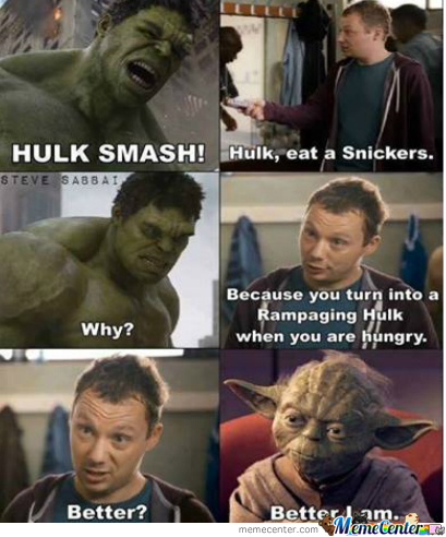 Hulk,just Eat A Snickers....