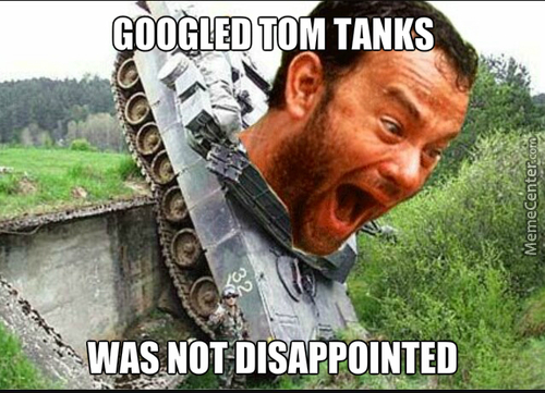 I Accidentally Typed Tom Tanks Instead Of Tom Hanks