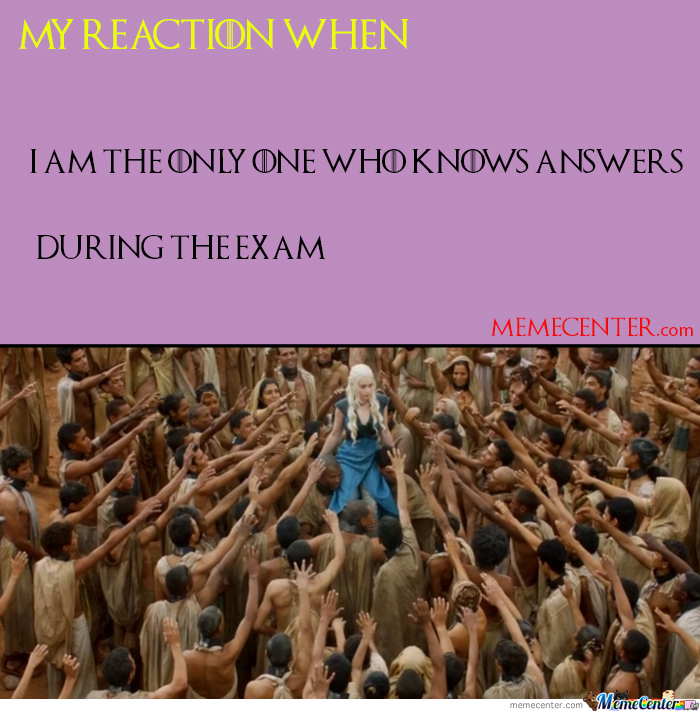 When I am The Only One Who Knows The Answers