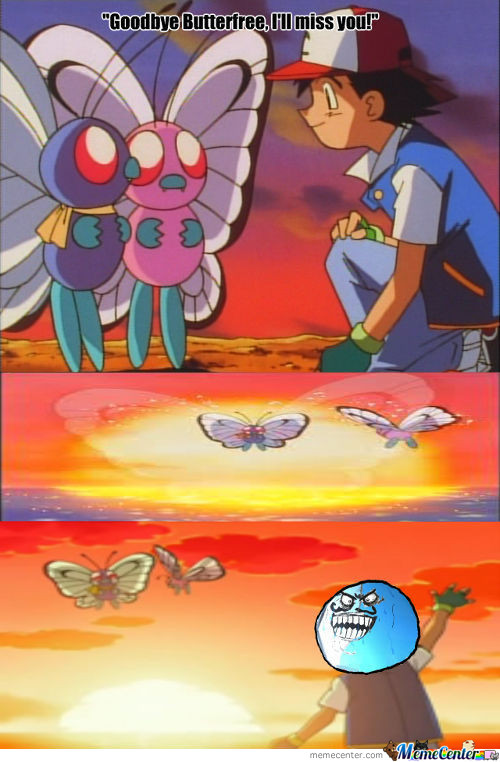 I'll Miss You Butterfree!