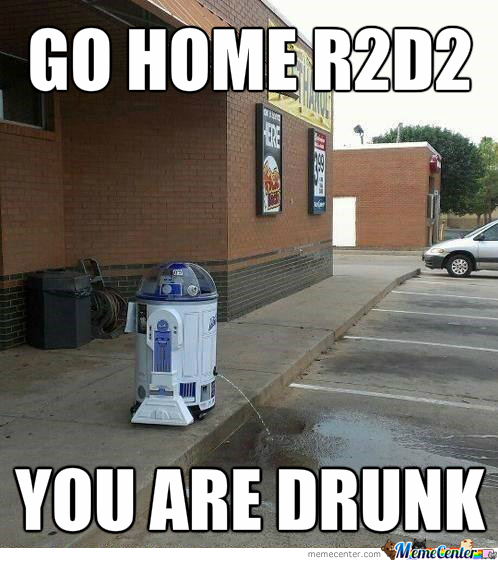 I'm Getting Real Tired Of Your Shit R2D2...