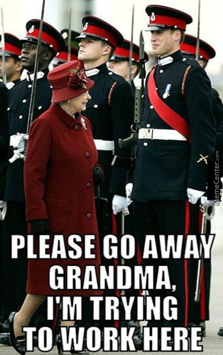 I'm The Queen And Your Grandmother. Shut Up And Stay Straight!