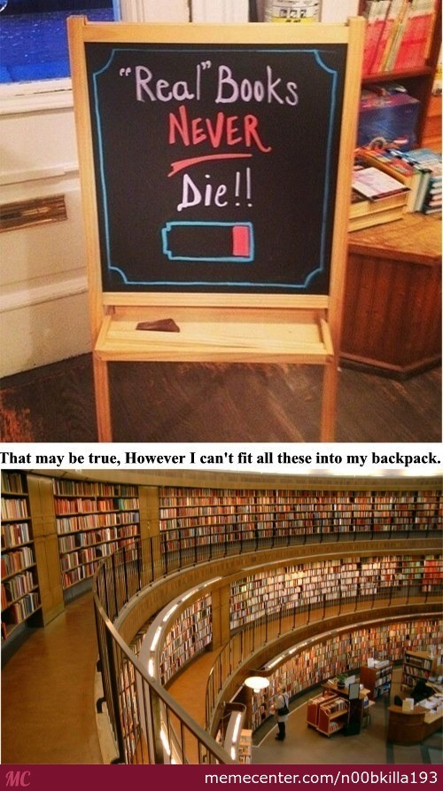 I Can't Fit A Library In My Backpack