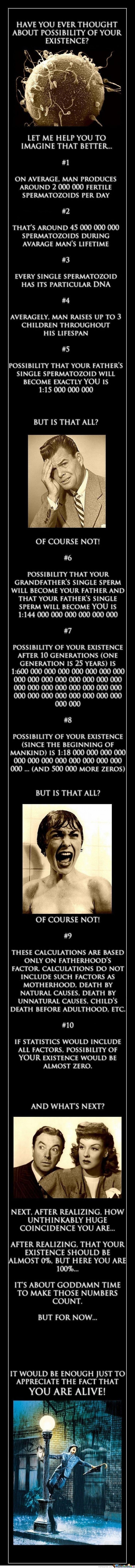 Have you ever thought about possibility of your existence?