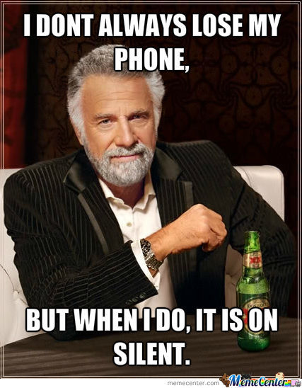 I Don't Always Lose My Phone
