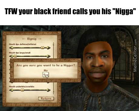 I Don't Have Black Friends Tho Or Any Kind Of Friend