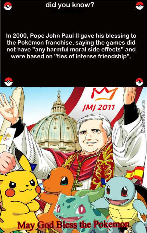 I Dont Always Adore A Pope But When I Do ... I Do It Because Of Pokemon!