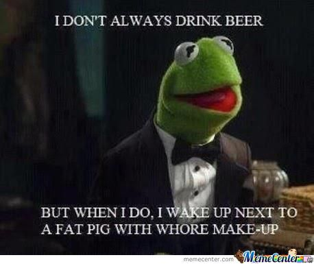 I Don't Always Drink Beer...