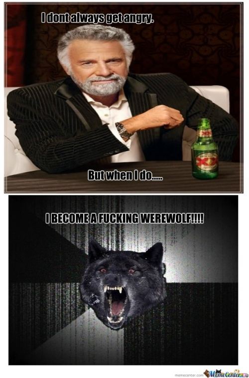 I dont always get angry...