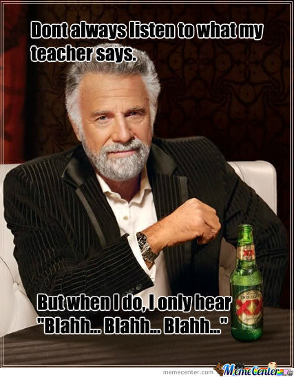 I Dont Always Listen To My Teacher