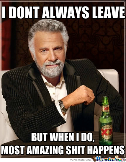 I Dont Always..