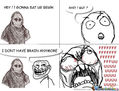 I Dont Have Brain Anymore !