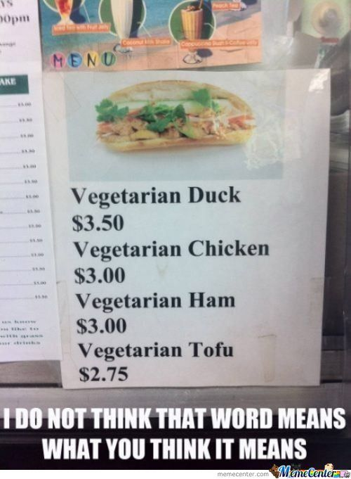 I Don't Think They Know What Vegetarian Means