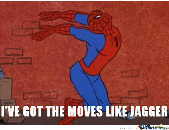 I Got The Moves Like Jagger!!