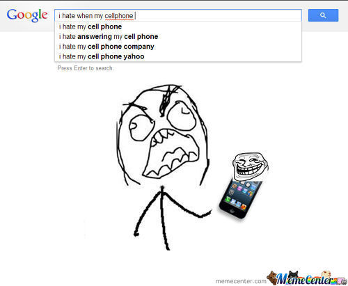 I Hate My Cellphone ..