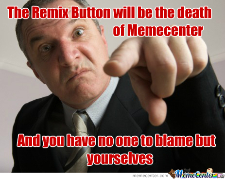I Hate The Remix Button Now....