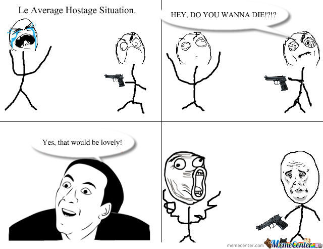 I Have A Hostage!!!!