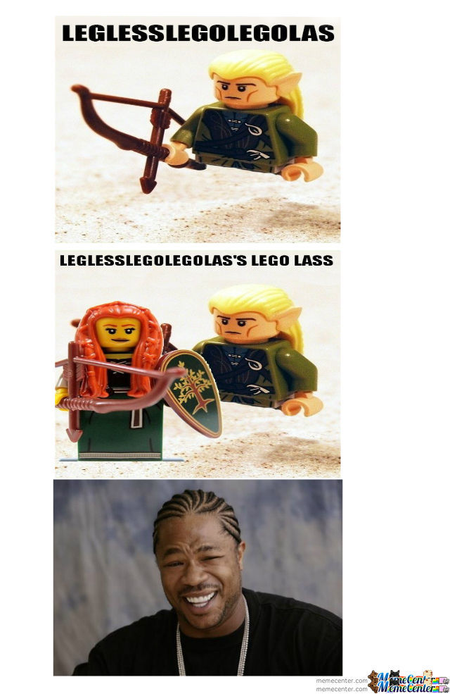 I Heard You Like Legolass...