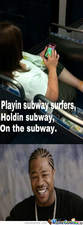 I Heard You Like Subway