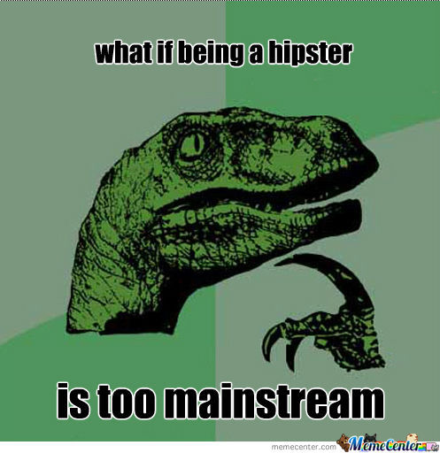 I Meant For Him To Be A Hipster