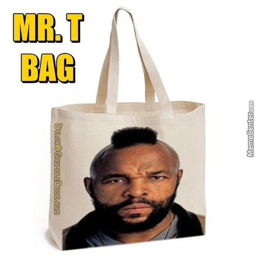 I Pity Da Fool Who Doesn't Have This Fine Fashion Accessory!