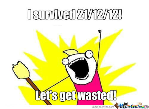 I Survived 21/12/12!