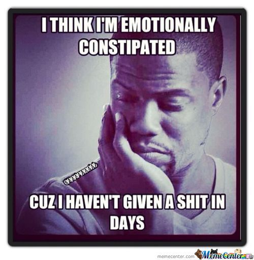 I Think Im Emotionally Constipated