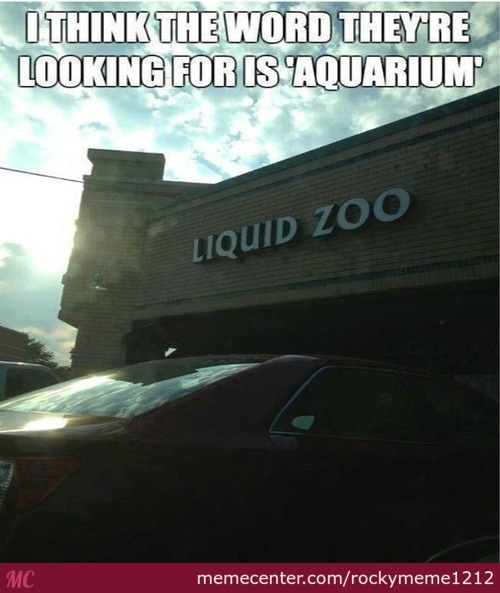 "I Think You Mean "" Aquarium"""