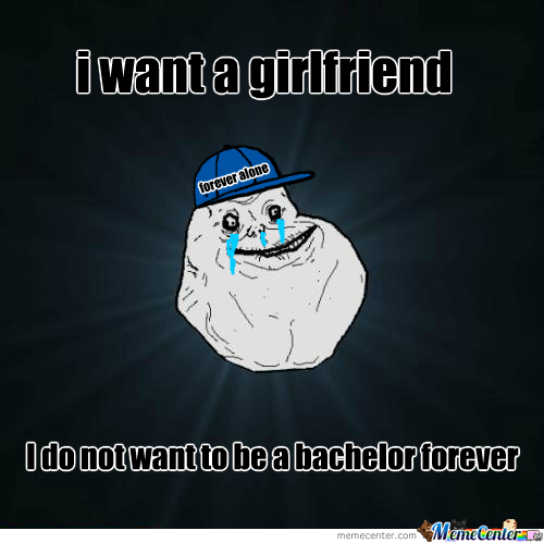 i want a girlfreind
