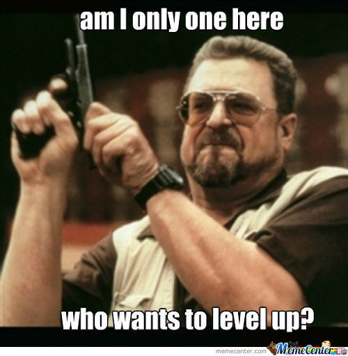 I Want Level Up =P