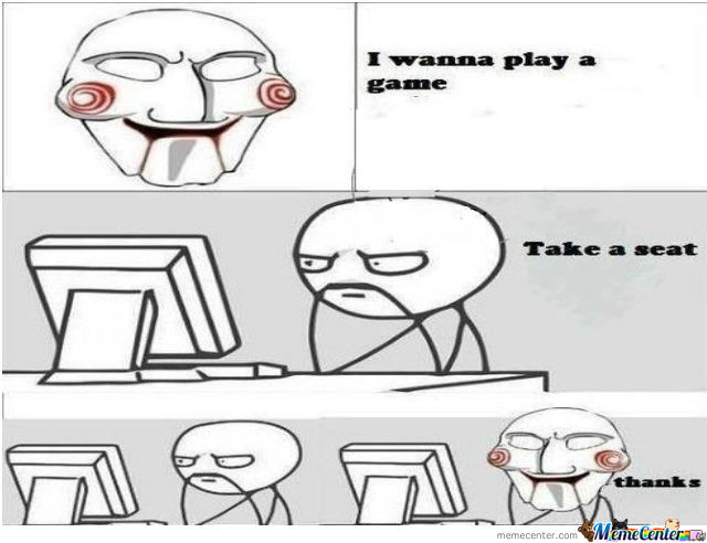 I Want To Play A Game...