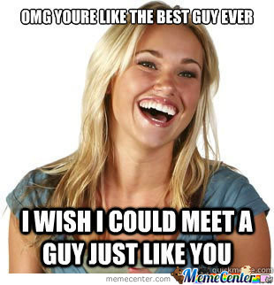 i was just told this by a hot girl why god why_o_1474783 hot girl memes decentme me