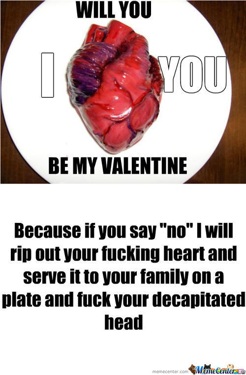 I Will Fuck You Up! Be My Valentine