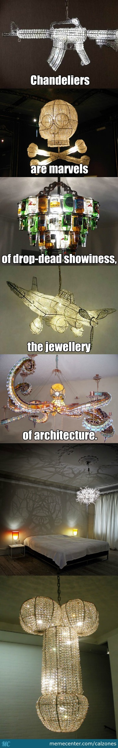 I Wouldn't Be Able To Sleep With A Chandelier Looming Over My Bed. I'm A Light Sleeper.